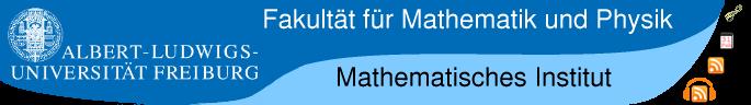 Albert-Ludwigs-Universität Freiburg - Fakultät für Mathematik und Physik - Mathematisches Institut